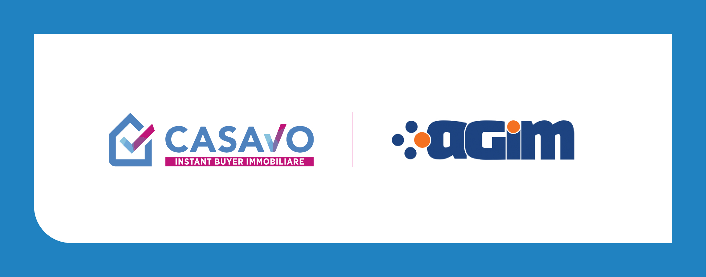 Casavo and Agim: a new alliance to offer you more opportunities