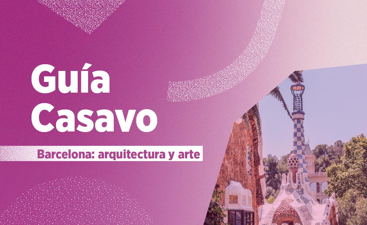Arquitectura de Barcelona: una ciudad para vivir llena de arte