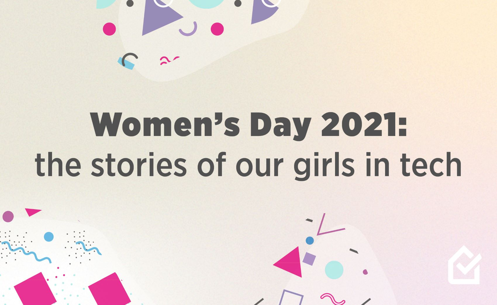 Women's Day 2021: the stories of our girls in tech